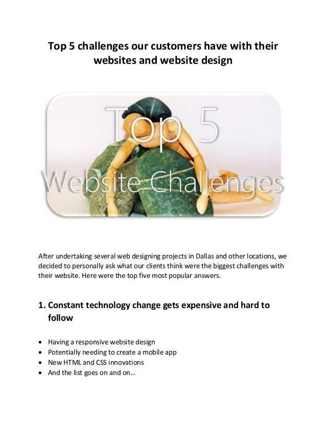 Top 5 challenges our customers have with their websites and website design After undertaking several web designing project...