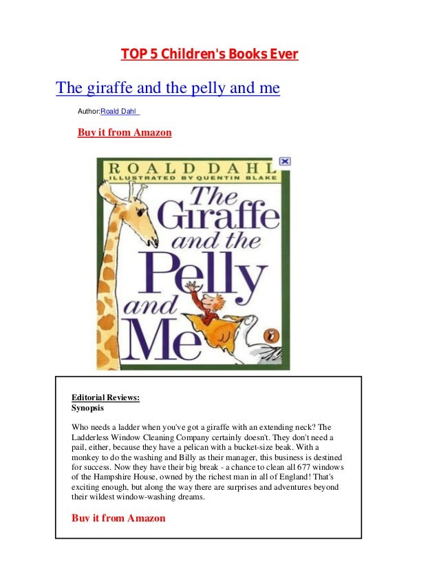 TOP 5 Childrens Books EverThe giraffe and the pelly and me   Author:Roald Dahl   Buy it from Amazon  Editorial Reviews:  S...