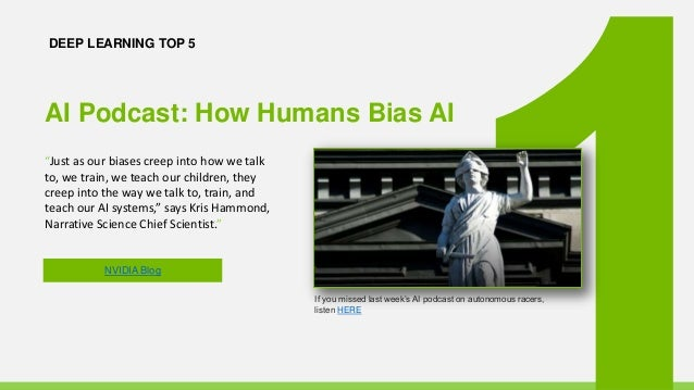 """DEEP LEARNING TOP 5 If you missed last week's AI podcast on autonomous racers, listen HERE """"Just as our biases creep into ..."""