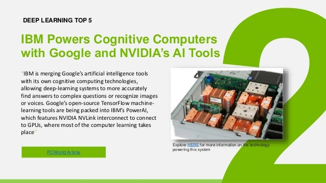 """DEEP LEARNING TOP 5 Explore HERE for more information on the technology powering this system """"IBM is merging Google's arti..."""