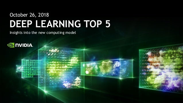 Insights into the new computing model DEEP LEARNING TOP 5 October 26, 2018