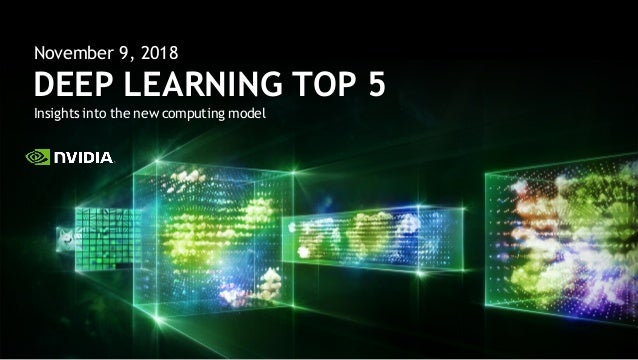 Insights into the new computing model DEEP LEARNING TOP 5 November 9, 2018