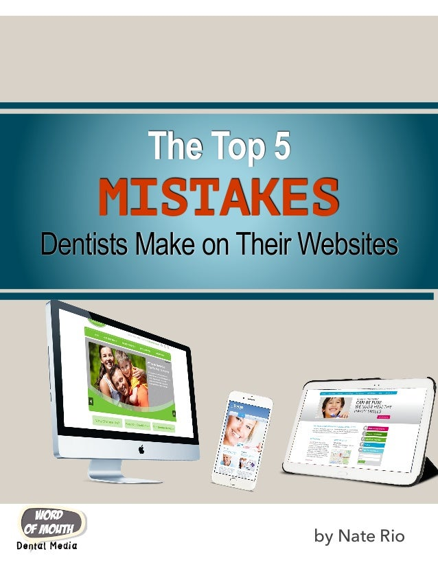 Top 5 Mistakes Dentists Make on Their Dental Websites