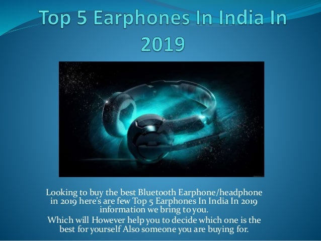 Looking to buy the best Bluetooth Earphone/headphone in 2019 here's are few Top 5 Earphones In India In 2019 information w...