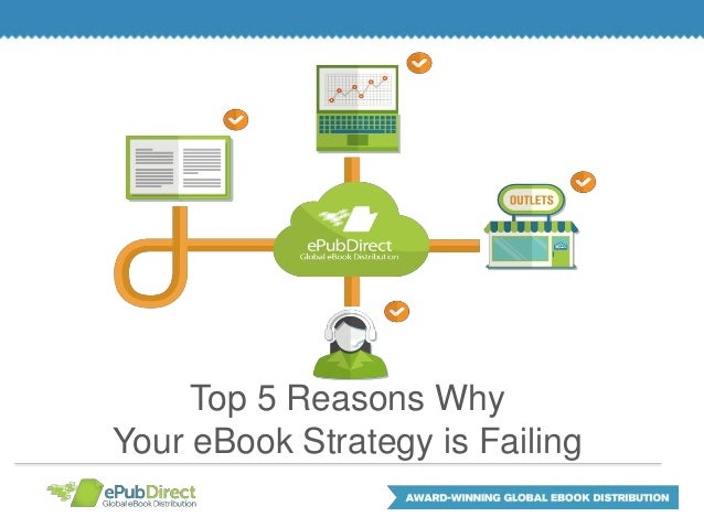 Top 5 Reasons WhyYour eBook Strategy is Failing