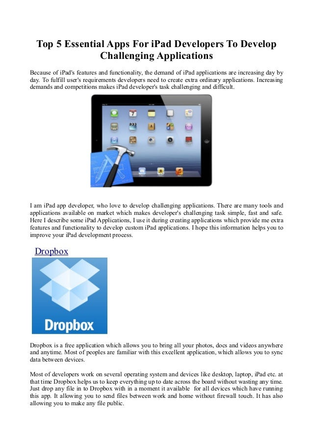 Top 5 Essential Apps For iPad Developers To Develop                Challenging ApplicationsBecause of iPads features and f...