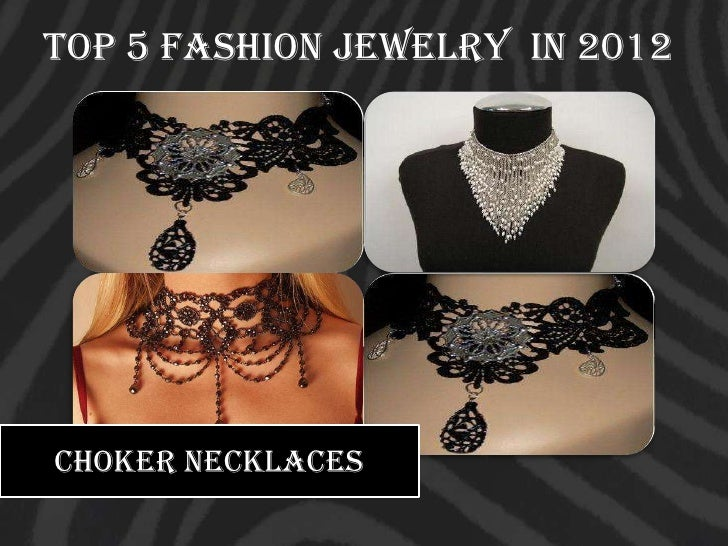 Top 5 Fashion Jewelry In 2012choker necklaces