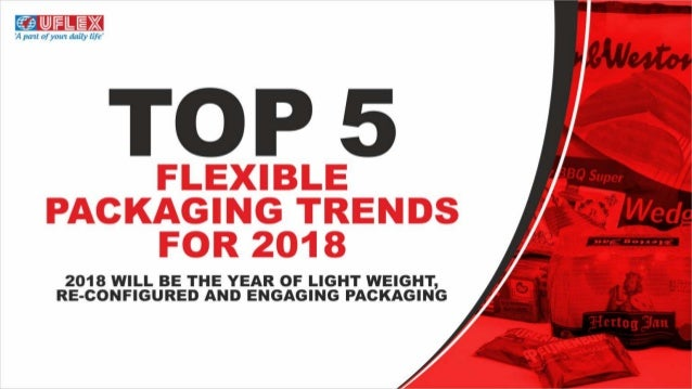 Top 5 Flexible Packaging trends for 2018