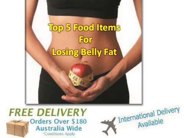 Top 5 Food Items For Losing Belly Fat
