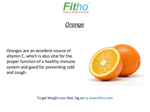 OrangeOranges are an excellent source ofvitamin C, which is also vital for theproper function of a healthy immunesystem an...