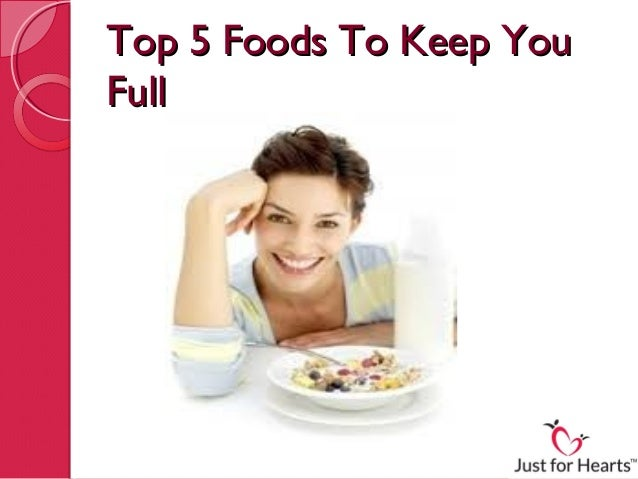 Top 5 Foods To Keep YouFull