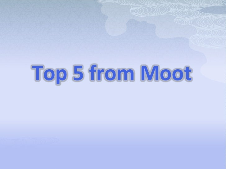 Top 5 from Moot<br />