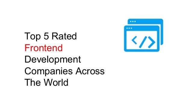 Top 5 Rated Frontend Development Companies Across The World