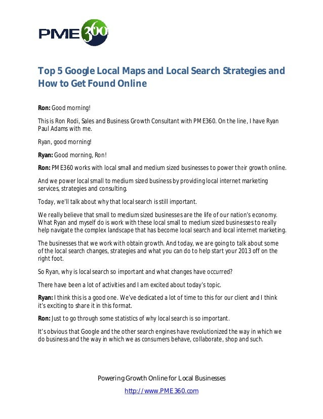 Top 5 Google Local Maps and Local Search Strategies andHow to Get Found OnlineRon: Good morning!This is Ron Rodi, Sales an...
