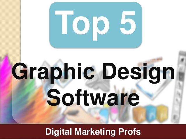 Top 5 Graphic Design Software Tools Digital Marketing Profs