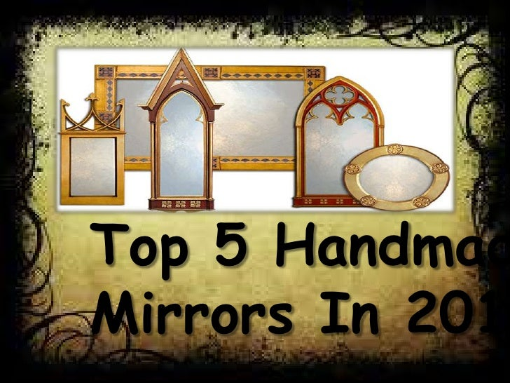 Top 5 HandmadMirrors In 2012