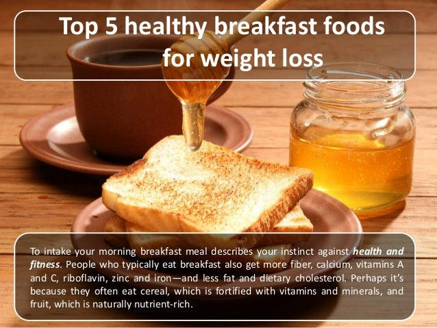Good healthy breakfast foods for weight loss