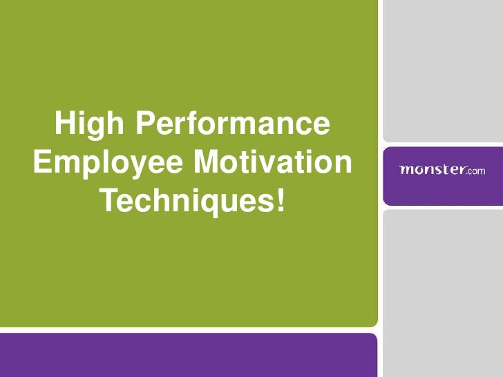 employee performance and motivation on google Performance-based pay as a motivational tool for achieving performance-based pay on employee performance is minimal employee motivation is a key to the overall.