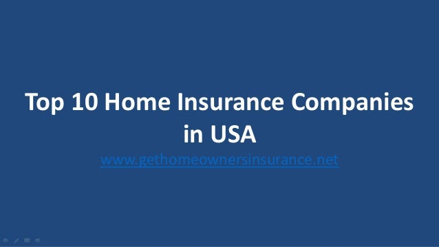 Top 10 Home Insurance Companies in USA www.gethomeownersinsurance.net ...