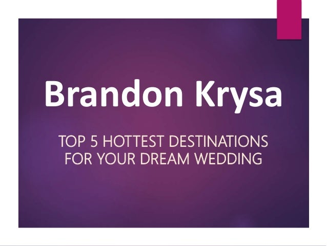 Top 5 hottest destinations for your dream wedding covered for Top 5 wedding destinations