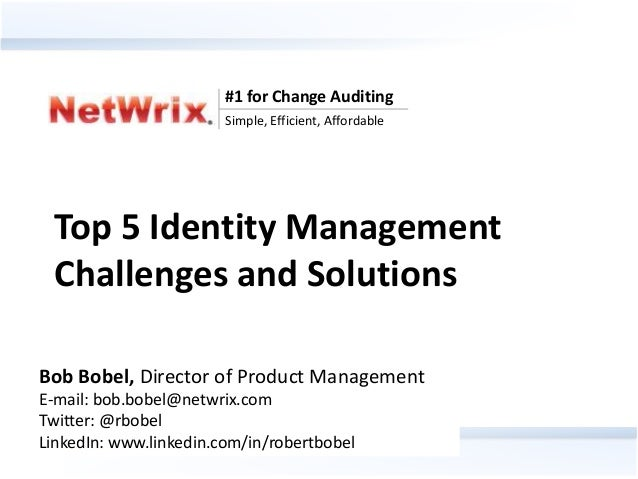 #1 for Change Auditing                                Simple, Efficient, Affordable Top 5 Identity Management Challenges a...