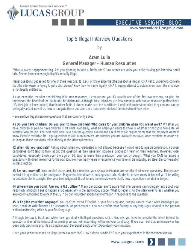 Great Top 5 Illegal Interview Questions. Www.lucasgroup.com EXECUTIVE INSIGHTS    BLOG Www.careeradvice.lucasgroup.com