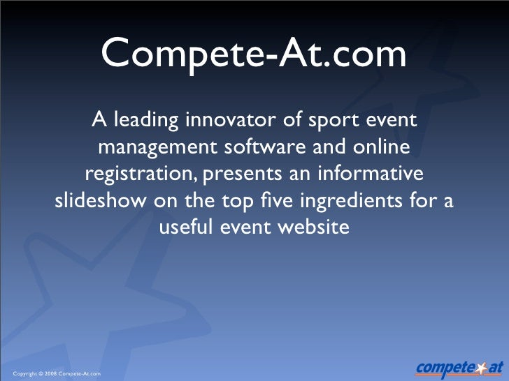 Compete-At.com                    A leading innovator of sport event                    management software and online    ...