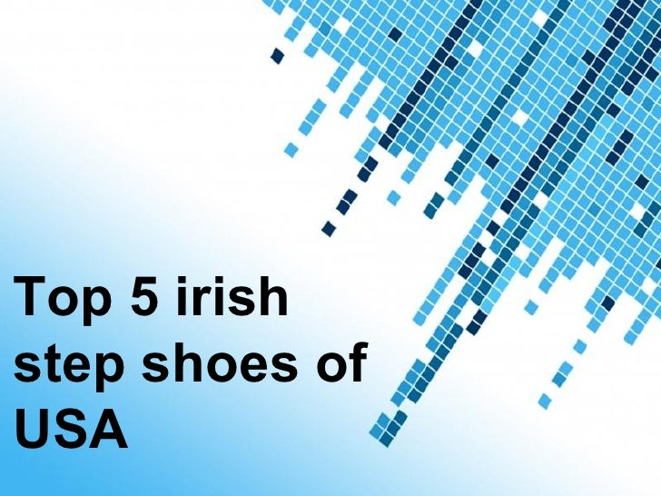Top 5 irishstep shoes ofUSA     Powerpoint Templates                               Page 1