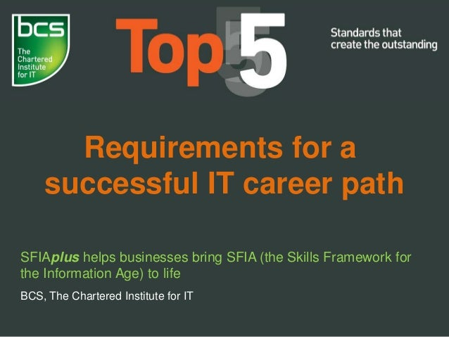 Requirements for a successful IT career path SFIAplus helps businesses bring SFIA (the Skills Framework for the Informatio...