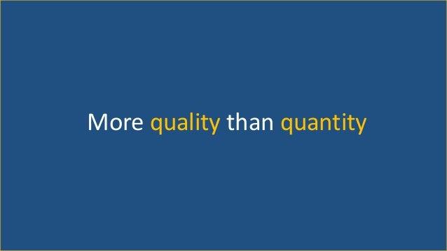 More quality than quantity
