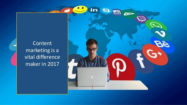 Content marketing is a vital difference maker in 2017