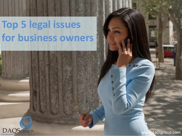 Top 5 legal issues for business owners www.daqsgroup.com