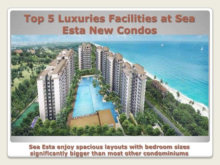 Top 5 Luxuries Facilities at Sea       Esta New CondosSea Esta enjoy spacious layouts with bedroom sizessignificantly bigg...