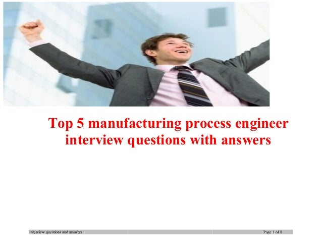 Top 5 manufacturing process engineer interview questions with answers  Interview questions and answers  Page 1 of 8