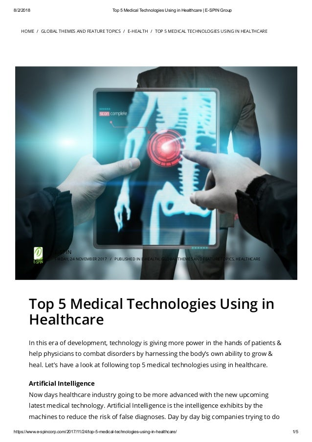 8/2/2018 Top 5 Medical Technologies Using in Healthcare | E-SPIN Group https://www.e-spincorp.com/2017/11/24/top-5-medical...