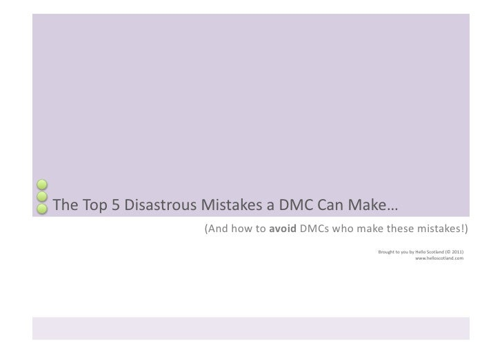 The Top 5 Disastrous Mistakes a DMC Can Make…                                (And how to avoid D...