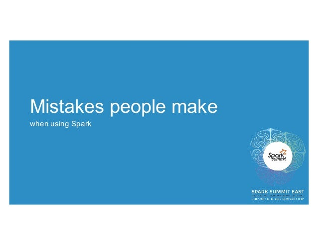 Top 5 Mistakes to Avoid When Writing Apache Spark Applications Slide 3