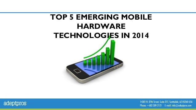 TOP 5 EMERGING MOBILE HARDWARE TECHNOLOGIES IN2014