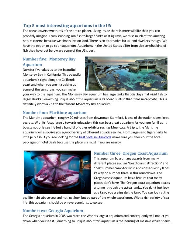 Top 5 most interesting aquariums in the US The ocean covers two thirds of the entire planet. Living inside there is more w...