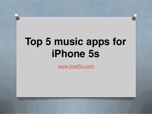 Top 5 music apps for iPhone 5s www.imelfin.com