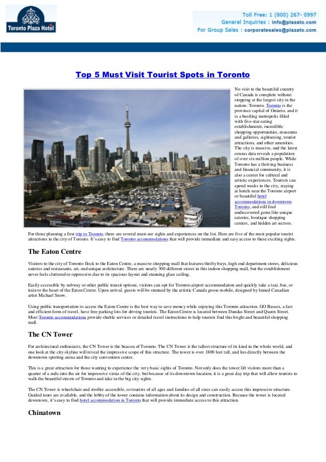 Top 5 Must Visit Tourist Spots in Toronto No visit to the beautiful country of Canada is complete without stopping at the ...