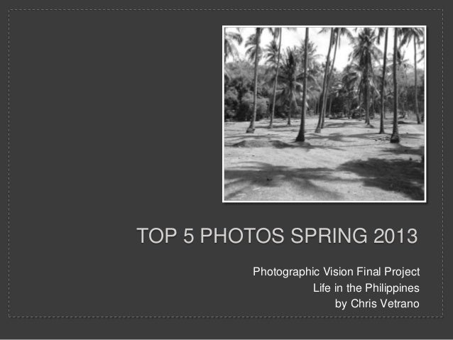 TOP 5 PHOTOS SPRING 2013Photographic Vision Final ProjectLife in the Philippinesby Chris Vetrano
