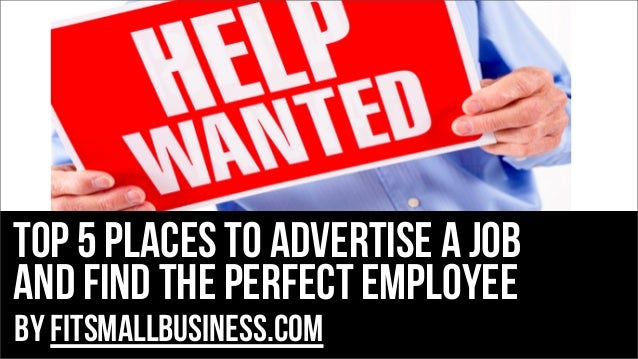 top 5 places to advertise a job and find the perfect employee by FitSmallBusiness.com