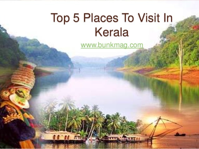 Top 5 Places To Visit In Kerala www.bunkmag.com