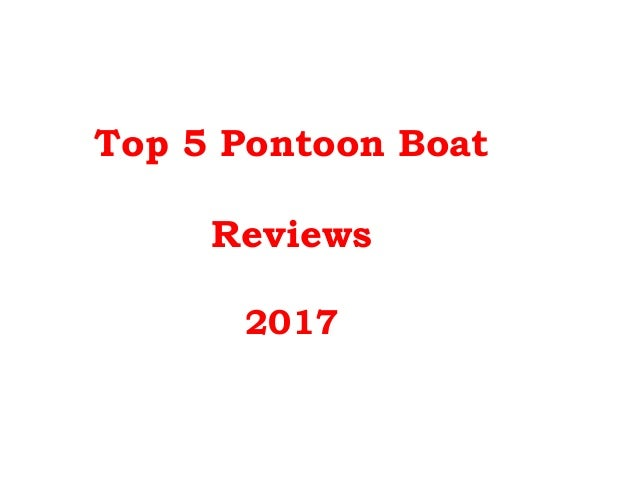 Top 5 Pontoon Boat Reviews 2017