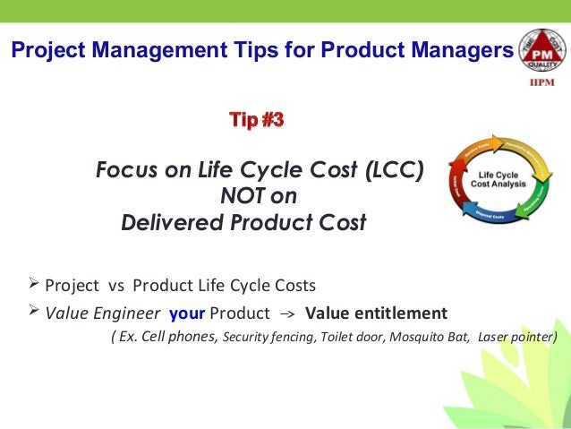 project managers product life cycle For example, the first project life cycle can include the development of the project, and then other project life cycle can be the addition of another function to the product you can say that, generally, the project life cycle is a subset of the product life cycle because the product life cycle continues to exist even after the project is completed.
