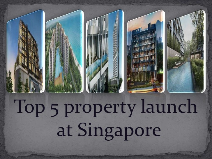 Top 5 property launch     at Singapore