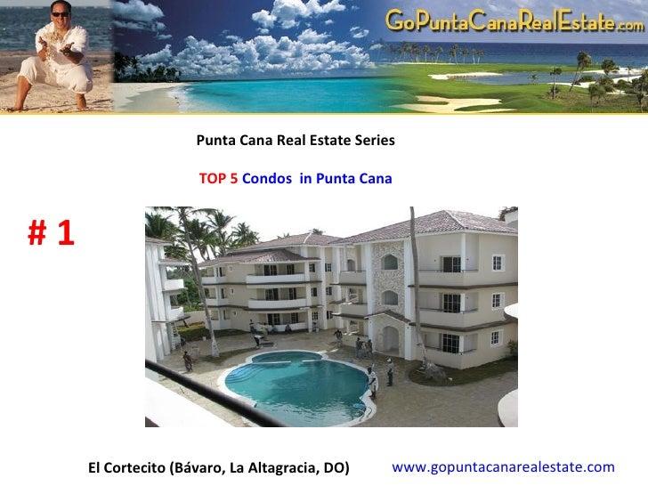 Punta Cana Real Estate Series   TOP 5  Condos  in Punta Cana  # 1 www.gopuntacanarealestate.com El Cortecito  (Bávaro, La...