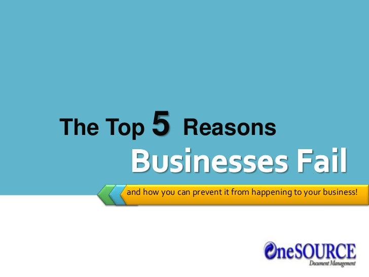 The Top 5Reasons<br />Businesses Fail<br />and how you can prevent it from happening to your business!<br />