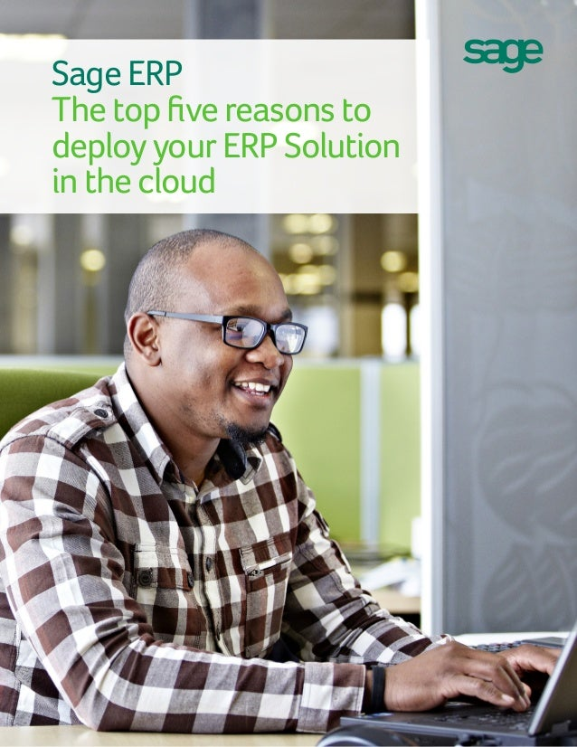 Sage ERP The top five reasons to deploy your ERP Solution in the cloud 1